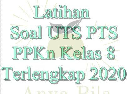 Latihan Soal UTS PTS PPKn Kelas 8 Terlengkap 2020