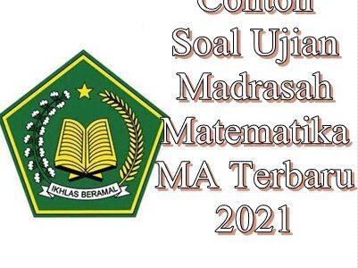 Contoh Soal Ujian Madrasah Matematika MA Terbaru 2021