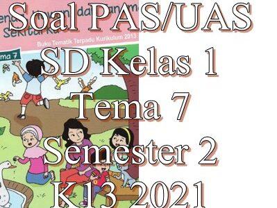 Soal PAS UAS SD Kelas 1 Tema 7 Semester 2 K13 2021