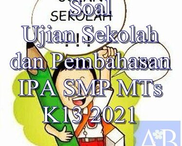 Soal Ujian Sekolah dan Pembahasan IPA SMP MTs K13 2021