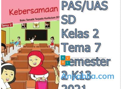 Soal PAS UAS SD Kelas 2 Tema 7 Semester 2 K13 2021